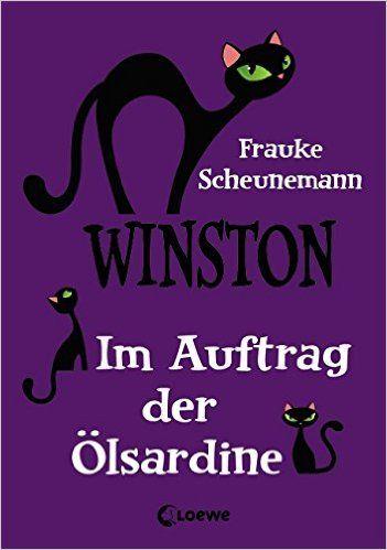 Winston - Im Auftrag der Ölsardine: Frauke Scheunemann [Erscheinungsdatum: 12.10.2015]