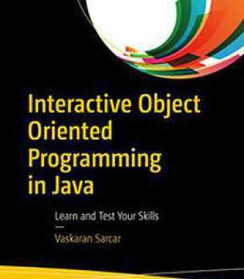 Interactive Object Oriented Programming In Java: Learn And Test Your Skills PDF