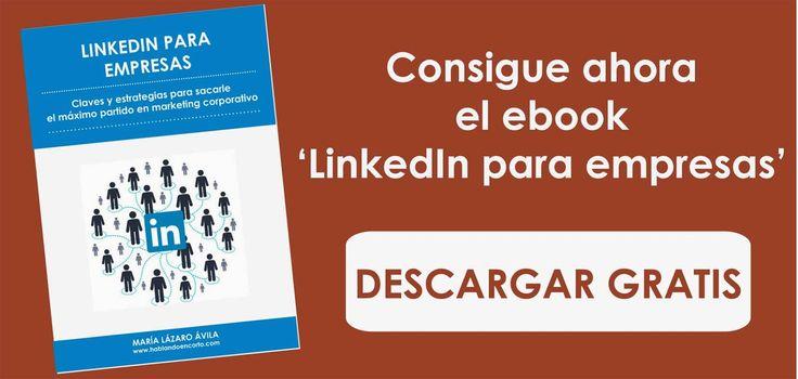 Libro LinkedIn para empresas: más de 80 páginas con casos prácticos, tutoriales, claves y estrategias para sacar el máximo partido a LinkedIn en marketing corporativo.
