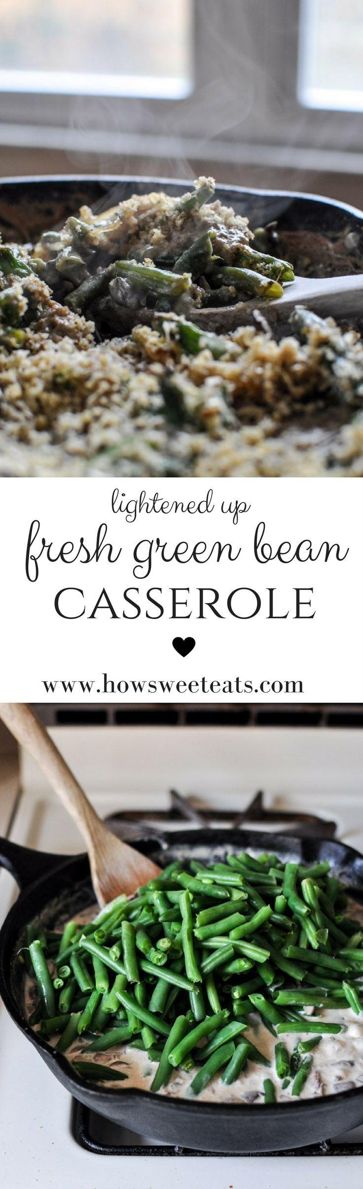Lightened Up Fresh Green Bean Casserole I http://howsweeteats.com /howsweeteats/