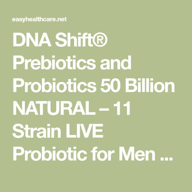DNA Shift® Prebiotics and Probiotics 50 Billion NATURAL – 11 Strain LIVE Probiotic for Men & Women – Probiotic for Antibiotics, Digestive & Brain Health. It may be 1 of the best Probiotic Supplements – Easy Health Care