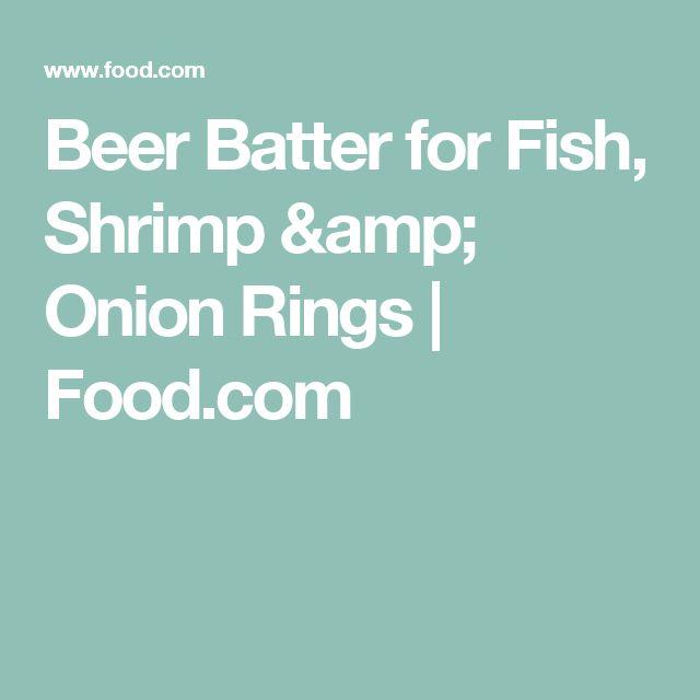 Beer Batter for Fish, Shrimp & Onion Rings   Food.com