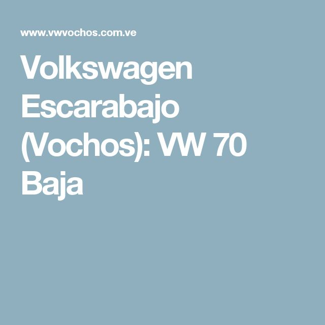 Volkswagen Escarabajo (Vochos): VW 70 Baja