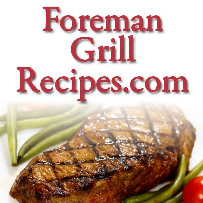 Your source for easy and delicious recipes to make on your George Foreman Grill.