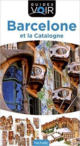 Guide Voir Barcelone et la Catalogne - Collectif