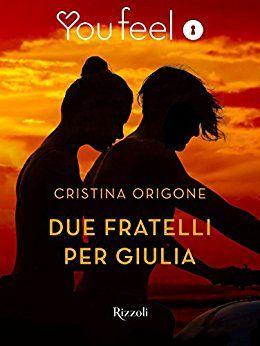Recensione - DUE FRATELLI PER GIULIA di Cristina Origone http://lindabertasi.blogspot.it/2017/05/recensione-due-fratelli-per-giulia-di.html