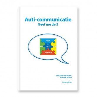 De Auti-communicatie is een essentieel onderdeel van de methodiek Geef me de 5 en onmisbaar in een effectieve communicatie met mensen met autisme.