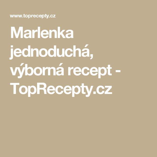 Marlenka jednoduchá, výborná recept - TopRecepty.cz