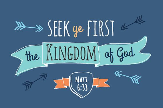 Sermon by Title: Seek Ye First The Kingdom Of God