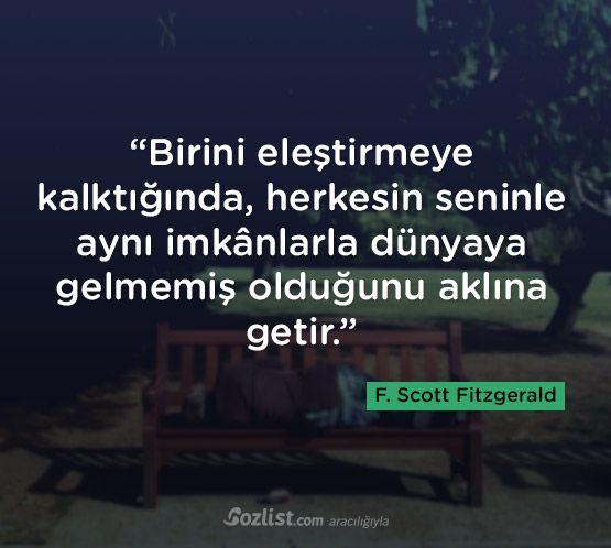 """""""Birini eleştirmeye kalktığında, herkesin seninle aynı imkânlarla dünyaya gelmemiş olduğunu aklına getir."""" #francis #scott #fitzgerald #sözleri #yazar #şair #kitap #şiir #özlü #anlamlı #sözler"""