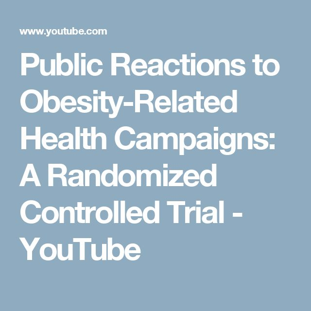 Public Reactions to Obesity-Related Health Campaigns: A Randomized Controlled Trial - YouTube