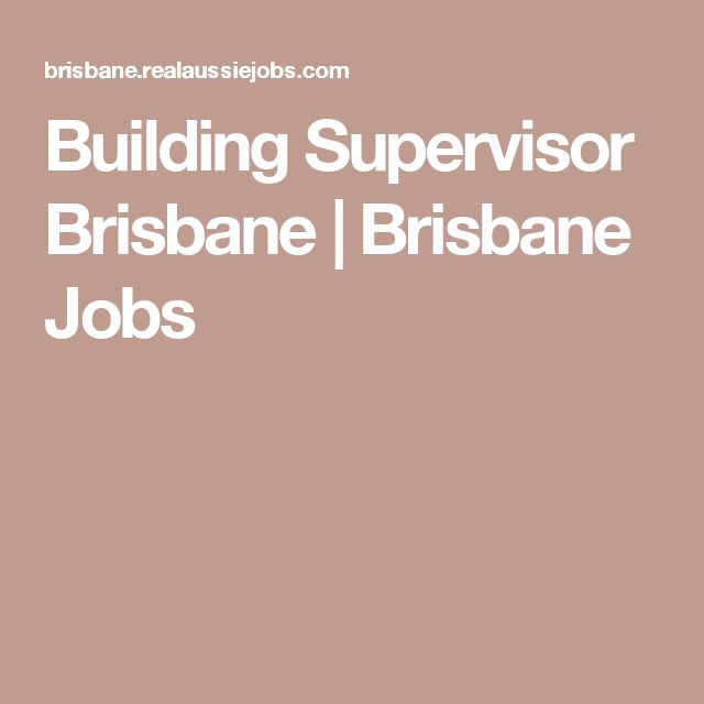 Building Supervisor Brisbane | Brisbane Jobs