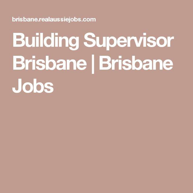 Building Supervisor Brisbane | Brisbane Jobs