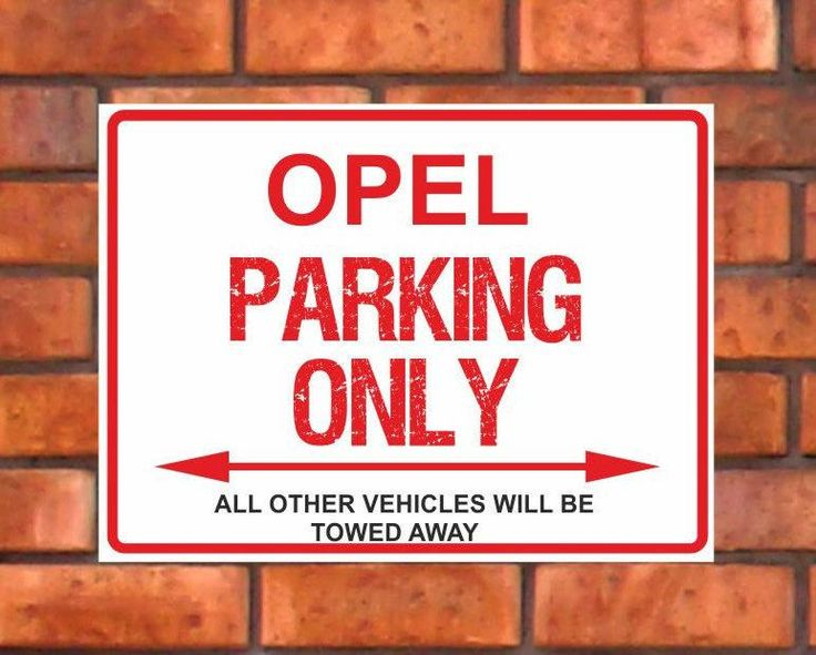 Opel Parking Only All other vehicles will be towed away
