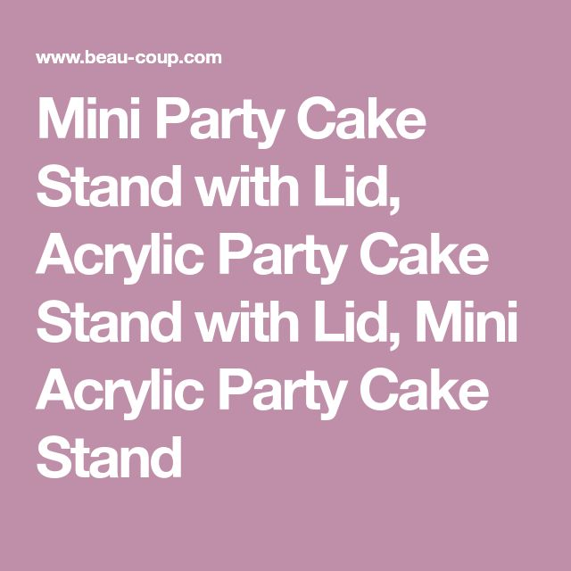 Mini Party Cake Stand with Lid, Acrylic Party Cake Stand with Lid, Mini Acrylic Party Cake Stand