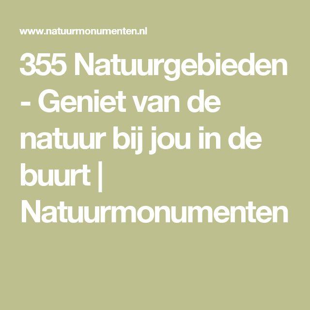 355 Natuurgebieden - Geniet van de natuur bij jou in de buurt   Natuurmonumenten
