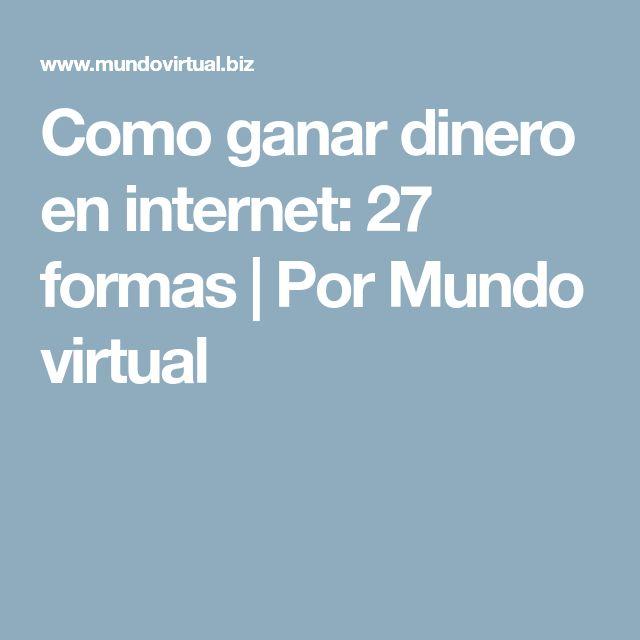 Como ganar dinero en internet: 27 formas | Por Mundo virtual