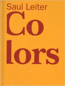 Saul Leiter: Colors: Sam Stourdze: 9782883501010: Amazon.com: Books