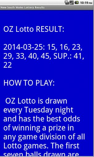 New South Wales Lottery Results. Latest Winning Numbers:<p>- LOTTO<br>- MONDAY LOTTO<br>- WEDNESDAY LOTTO<br>- OZ LOTTO<br>- SOCCER POOLS<br>- STRIKE<br>- AUSSIE POWERBALL  http://Mobogenie.com