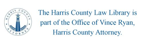 The Harris County Law Library is part of the Office of Vince Ryan, Harris County Attorney. Click here to visit the Harris County Attorney's website.