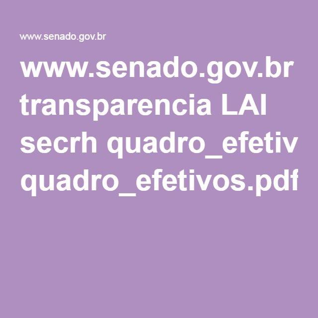 www.senado.gov.br transparencia LAI secrh quadro_efetivos.pdf