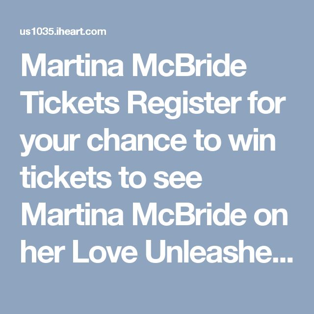 Martina McBride Tickets  Register for your chance to win tickets to see Martina McBride on her Love Unleashed Tour at Ruth Eckerd Hall on Friday, December 9th at 7:30pm.