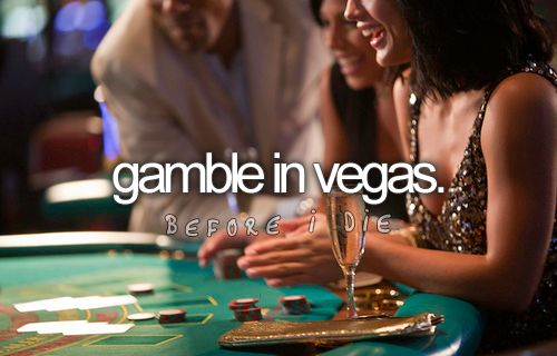 19) Gamble in Vegas. --- DONE! Summer 2014