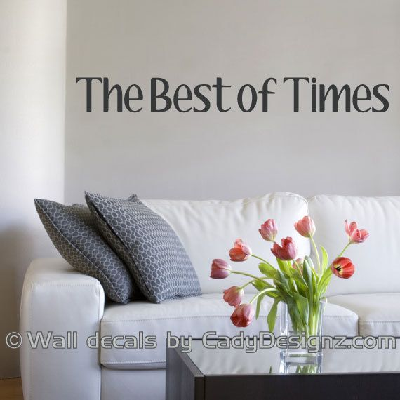 The Best of Times  Vinyl Wall Saying  Wall Phrases  by CadyDesignz, $12.00