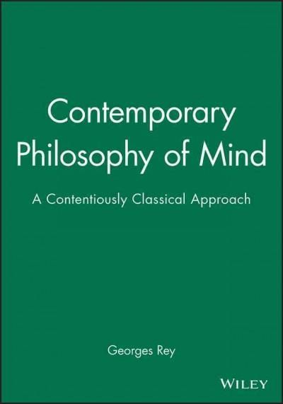 Contemporary Philosophy of Mind: A Contentiously Classical Approach