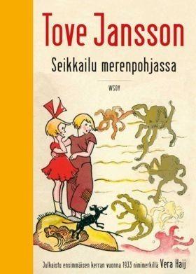 Seikkailu merenpohjassa  Harvinaista herkkua: Tove Janssonin teini-iän ensijulkaisu!  Tove Janssonin ensimmäinen julkaistu kirja, jonka hän kirjoitti ja kuvitti 13-vuotiaana! Kirja kuitenkin ilmestyi vasta viisi vuotta myöhemmin.