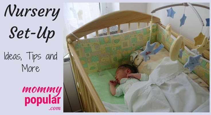 Nursery Set Up – Ideas, Tips and More