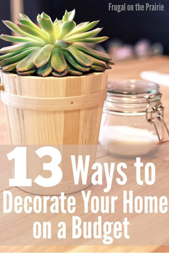 13 Ways To Decorate Your Home On A Budget