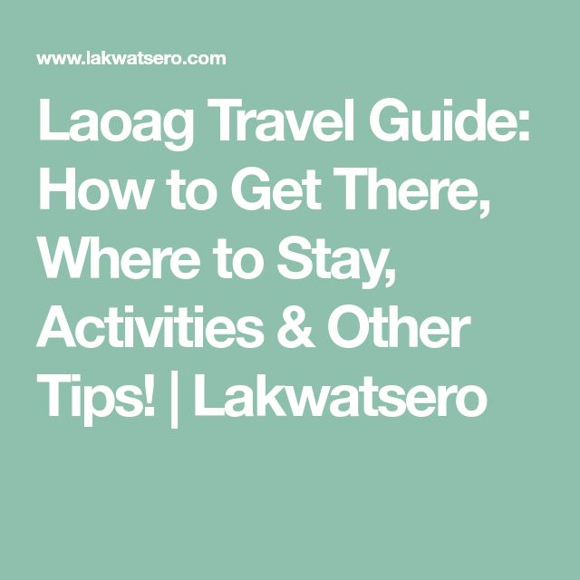Laoag Travel Guide: How to Get There, Where to Stay, Activities & Other Tips! | Lakwatsero
