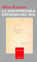 """""""La insoportable levedad del ser"""" Kundera, Milan"""
