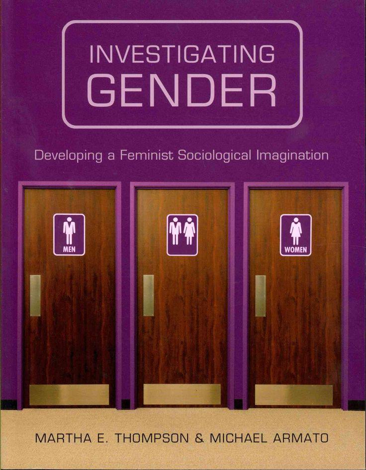 Investigating Gender: Developing a Feminist Sociological Imagination