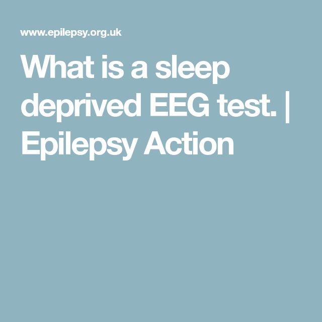 What is a sleep deprived EEG test and what you or your child can expect.  | Epilepsy Action