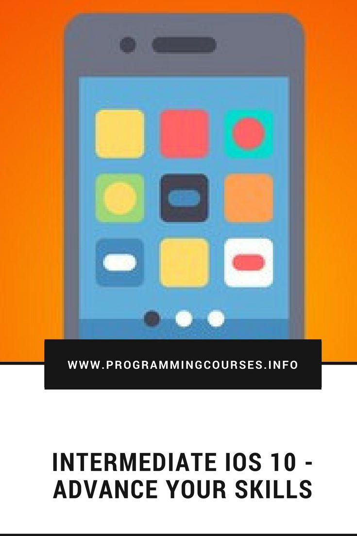 Intermediate iOS 10 - Advance Your Skills #mobileappdevelopment