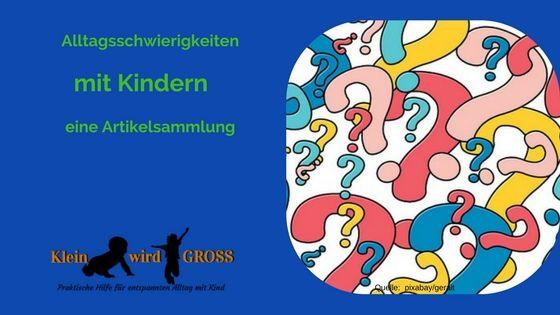 Suchst du nach Lösungen für Probleme im Alltag mit Kind?