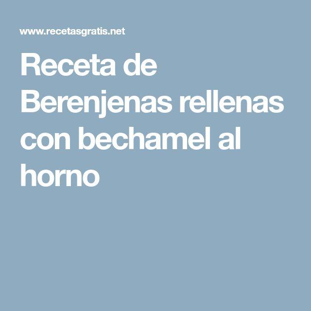 Receta de Berenjenas rellenas con bechamel al horno