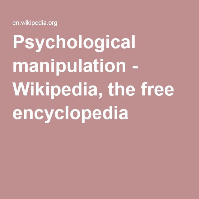 Psychological manipulation - Wikipedia, the free encyclopedia