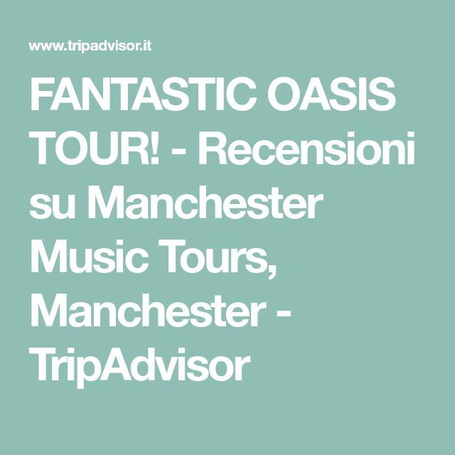 FANTASTIC OASIS TOUR! - Recensioni su Manchester Music Tours, Manchester - TripAdvisor