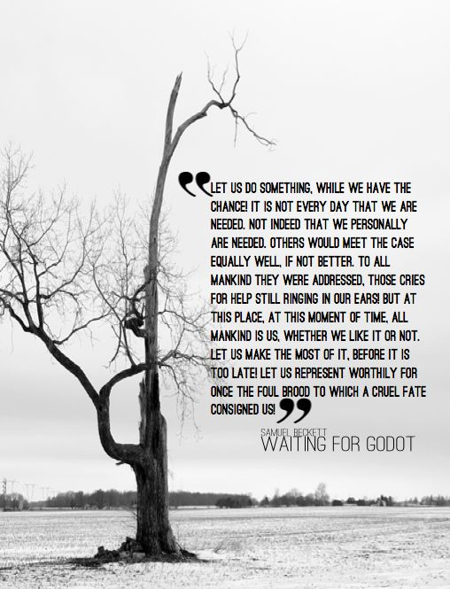 "#quote from Samuel Beckett's ""Waiting for Godot"""