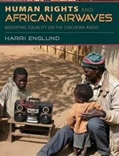 Human Rights and African Airwaves: Mediating Equality on the Chichewa Radio free download by Harri Englund ISBN: 9780253356772 with BooksBob. Fast and free eBooks download.  The post Human Rights and African Airwaves: Mediating Equality on the Chichewa Radio Free Download appeared first on Booksbob.com.