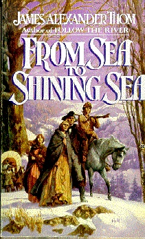 'From Sea to Shining Sea' by James Alexander Thom - Thom writes about the entire Clark family and the Lewis & Clark Expedition. I couldn't quit reading. I didn't want the book to end. / posted by Betty Stokes