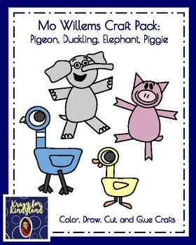 Mo Willems Craft Pack: Pigeon, Duckling, Elephant, Piggie As you read Mo WIllems' Pigeon books, create these simple crafts! Please see individual product listings in my Teachers Pay Teachers store for specific details on each craft. Page 1: Cover Page 2: Product Details Pages 3-9: Pigeon Pages 10-15: Duckling Pages 16-23: Elephant Pages 24-30: Piggie