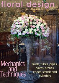 Flower arranging mechanics and techniques in detail in the May 2015 special edition of floral design maagzine