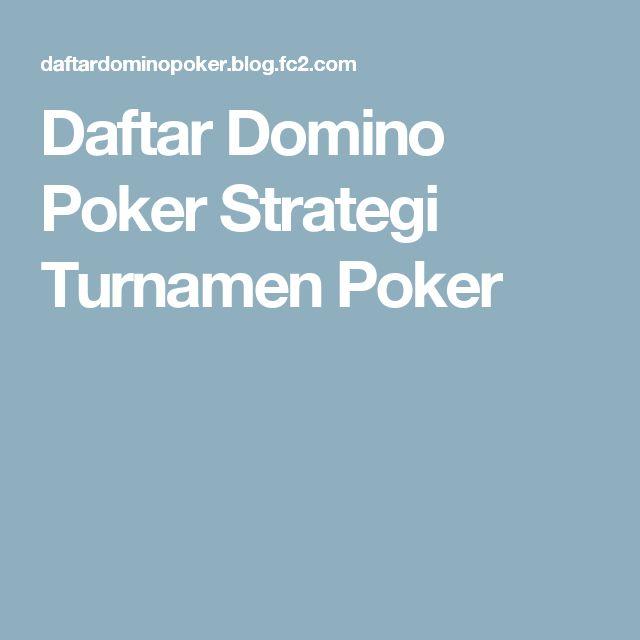 Daftar Domino Poker  Strategi Turnamen Poker