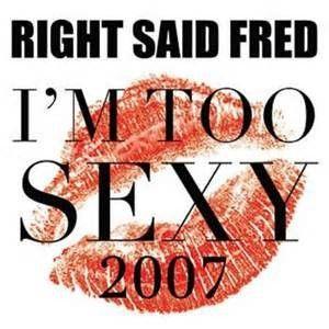 Right Said Fred revient avec une sonnerie gratuite pour ton portable: I'm Too Sexy