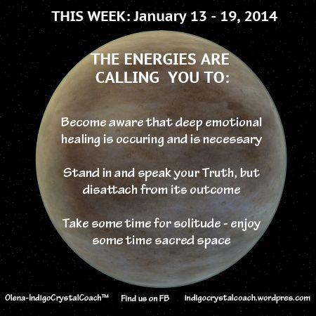 Energy Reading for Week of January 13 - 19, 2014  http://www.facebook.com/indigocrystalcoach