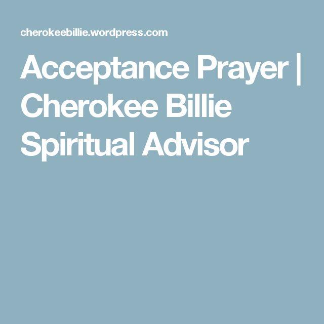 Acceptance Prayer | Cherokee Billie Spiritual Advisor